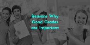 5 Reasons Why Good Grades Are Important –