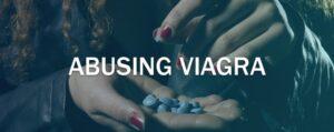 Dangers of Abusing Viagra-