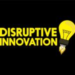 Disruptive Innovation: